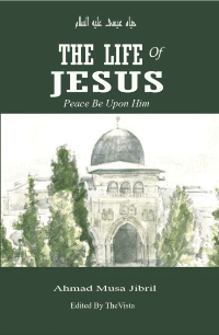 The Life of Jesus (Isa) in Islam