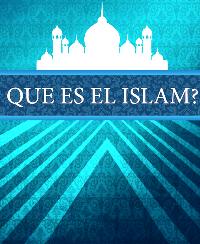 QUE ES EL ISLAM ?