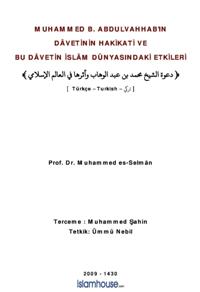 Muhammed b Abdulvahhab'ın Dâvetinin Hakikati ve Bu Dâvetin İslâm Dünyasındaki Etkileri