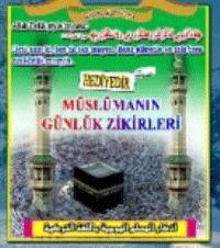 Müslümanın Günlük Zikirleri