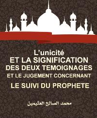 L'unicité ET LA SIGNIFICATION DES DEUX TEMOIGNAGES ET LE JUGEMENT CONCERNANT LE SUIVI DU PROPHETE