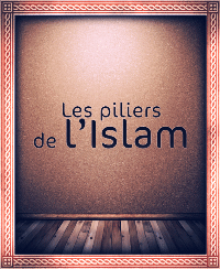 Les piliers de l'Islaam