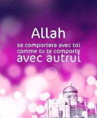 Allah se comportera avec toi comme tu te omporte avec autrui