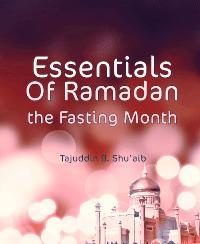 Essentials Of Ramadan the Fasting Month