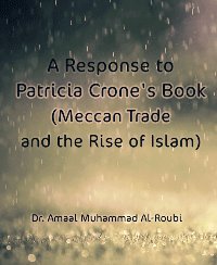 A Response to Patricia Crone's Book (Meccan Trade and the Rise of Islam)