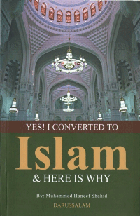 Yes! I Converted to Islam and here is Why?