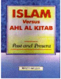 Islam Versus Ahl Al-Kitab Past and Present