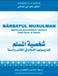 Barbatul musulman Adevărata personalitate islamică după Coran şi Sunna