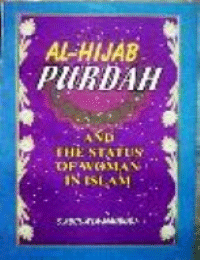 Al-Hijab Purdah and status of women in Islam