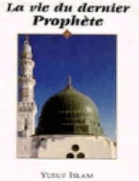 La vie du Dernier Prophete