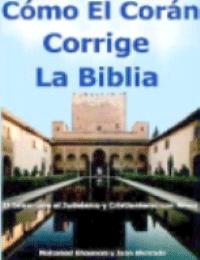 Como El Coran Corrige La Biblia