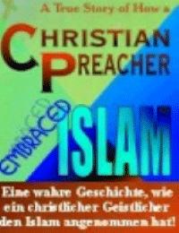 Eine wahre Geschichte, wie ein christlicher Geistlicher den Islam angenommen hat