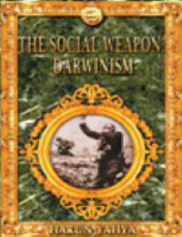 THE SOCIAL WEAPON:DARWINISM