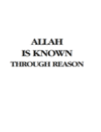 ALLAHIS KNOWN THROUGH REASON