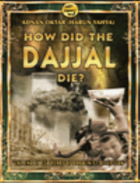 HOW DID THE DAJJAL DIE?