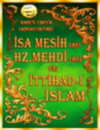 İsa Mesih (as), Hz. Mehdi (as) ve İttihad-ı İslam