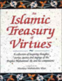 An Islamic Treasury of Virtues