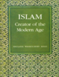 Islam Creator of the Modern Age