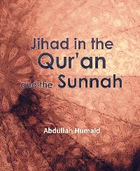 Jihad in the Qur'an and the Sunnah