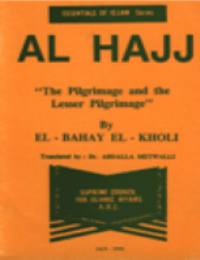 Al Hajj The Pilgrimage and the Lesser Pilgrimage