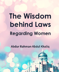 The Wisdom behind Laws Regarding Women