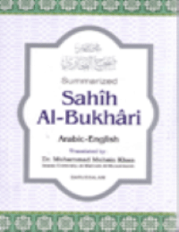 The Translation of the Meanings of Summarized Sahih Al-Bukhari