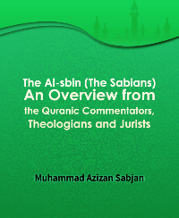 The Al-sbin (The Sabians): An Overview from the Quranic Commentators, Theologians and Jurists