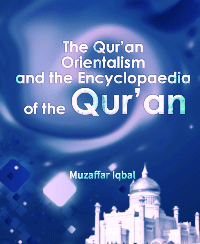 The Qur'an, Orientalism, and the Encyclopaedia of the Qur'an