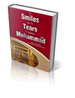 The Smiles and Tears of Rasoolullah