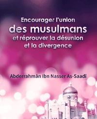 Encourager l'union des musulmans et réprouver la désunion et la divergence