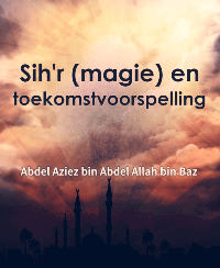 Sih'r (magie) en toekomstvoorspelling