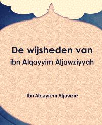 De wijsheden van ibn Alqayyim Aljawziyyah