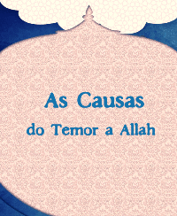 As Causas do Temor a Allah