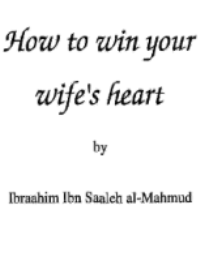 How to win your wife's heart?
