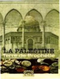 La Palestine Terre de prophetie