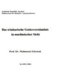 Das trinitarische Gottesverstandnis in muslimischer Sicht