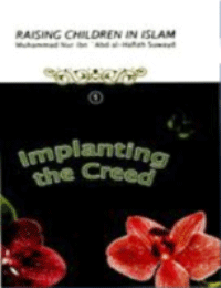 Raising Children in Islam - Implanting the Creed