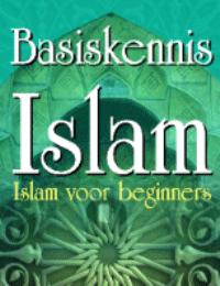 Basiskennis Islam – Islam voor beginners