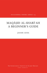 Maqasid al-Shariah : A Beginner's Guide