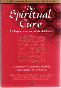 The Spiritual Cure – The Explanation of Surah Al-Fatihah