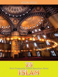 25 Most Frequently Asked Questions About Islam
