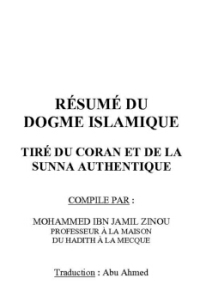 RÉSUMÉ DU DOGME ISLAMIQUE TIRÉ DU CORAN ET DE LA SUNNA AUTHENTIQUE