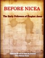 BEFORE NICEA : The Early Followers of Prophet Jesus