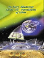 En Kort Illustreret Guide Til Forståelsen af Islam