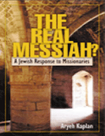 THE REAL MESSIAH? A Jewish Response to Missionaries