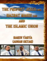 THE PROPHET JESUS (AS),HAZRAT MAHDI(AS) AND THE ISLAMIC UNION