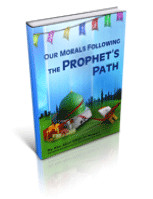 Our Morals Following the Prophet's Path