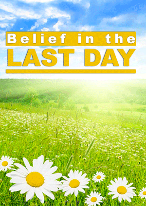Belief in the Last Day