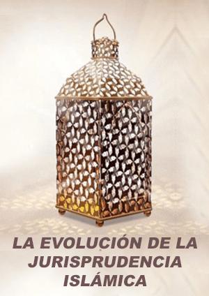 La evolución de la Jurisprudencia Islámica