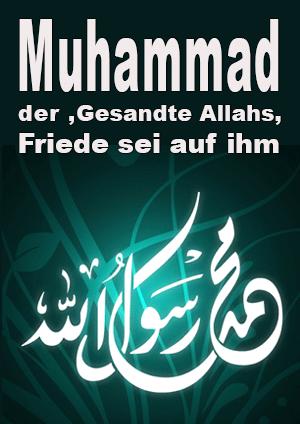 Muhammad, der Gesandte Allahs, Friede sei auf ihm